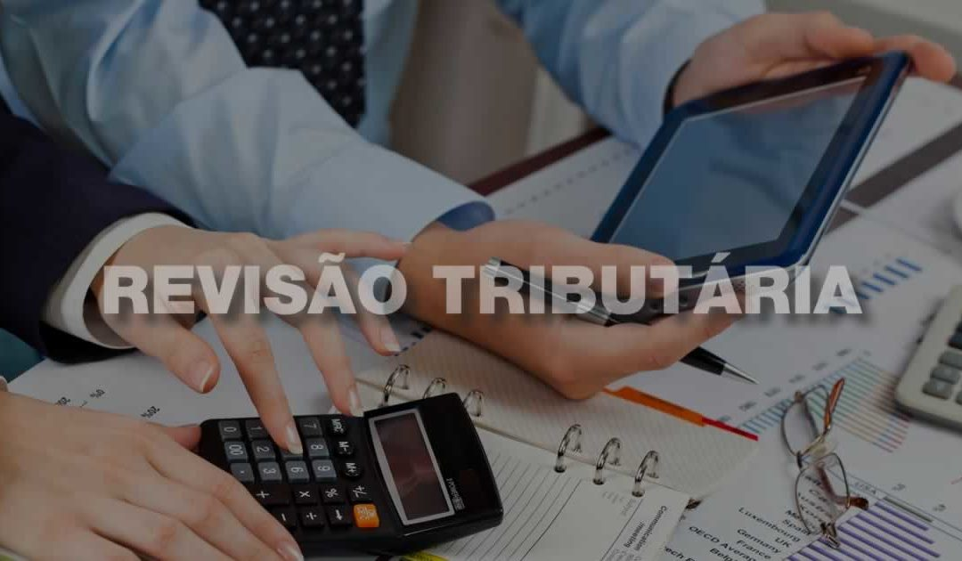 O que é revisão tributária e como ajuda sua empresa a pagar menos tributos
